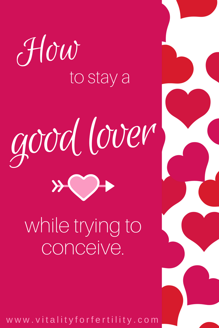 Pinterest How to stay a good lover when trying to conceive.